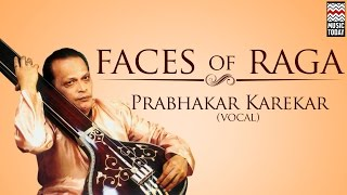 Faces Of Raga | Audio Jukebox | Vocal | Classical | Prabhakar Karekar