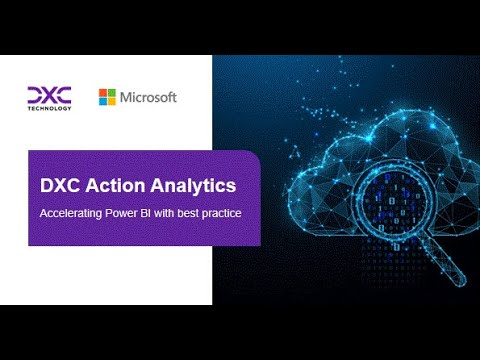 On-Demand Webinar:  DXC Action Analytics - accelerating Power BI with best practice