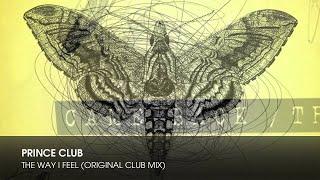 Prince Club - The Way I Feel (Original Club Mix)