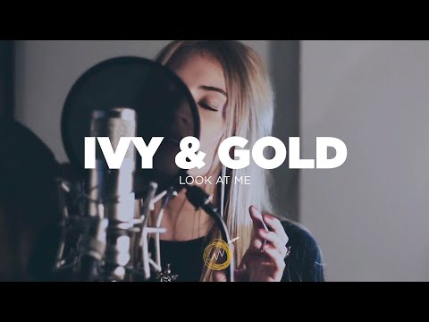 Ivy & Gold - Look At Me (Naked Noise Session)