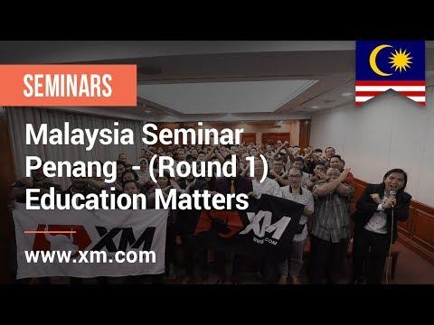XM.COM - February 2019 - Penang Seminar Round 1 - Education Matters