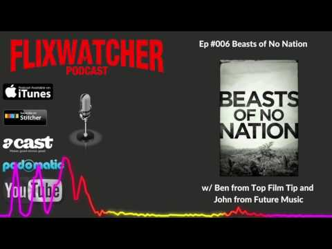 Episode #006: Beasts of No Nation w/ Top Film Tip and Future Music