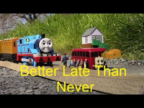 Trackmaster Better Late Than Never
