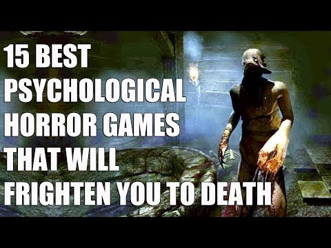 15 Best Psychological Horror Games That Will Frighten You To Death