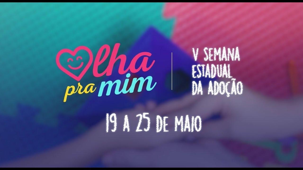 """Resultado de imagem para V Semana Estadual da Adoção com o tema """"Olha pra mim""""."""