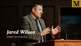 Chapel November 14th 2018 with Jared Wilson