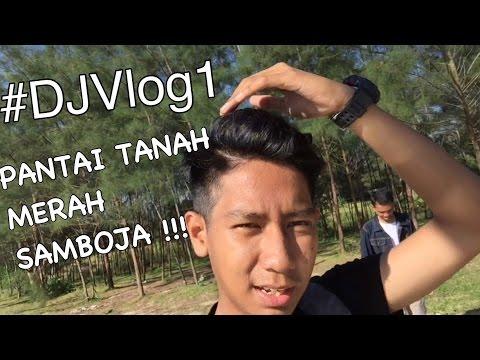 #DJVlog 1 - BERPETUALANG KE TANAH SAMBOJA (Pantai Tanah Merah)