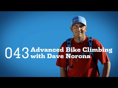 Tips And Tricks: Advanced Bike Climbing With Dave Norona