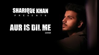 Gambar cover AUR IS DIL MEIN | IMAANDAAR | SANJAY DUTT | FARAH | UNPLUGGED COVER | SHARIQUE KHAN