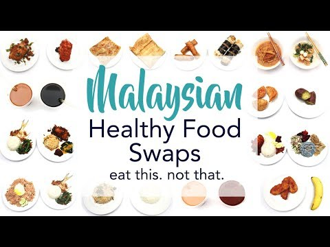 The Ultimate MALAYSIAN Healthy Food Swaps | Eat This. Not That. | Joanna Soh