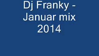 Dj Franky  Januar mix 2014