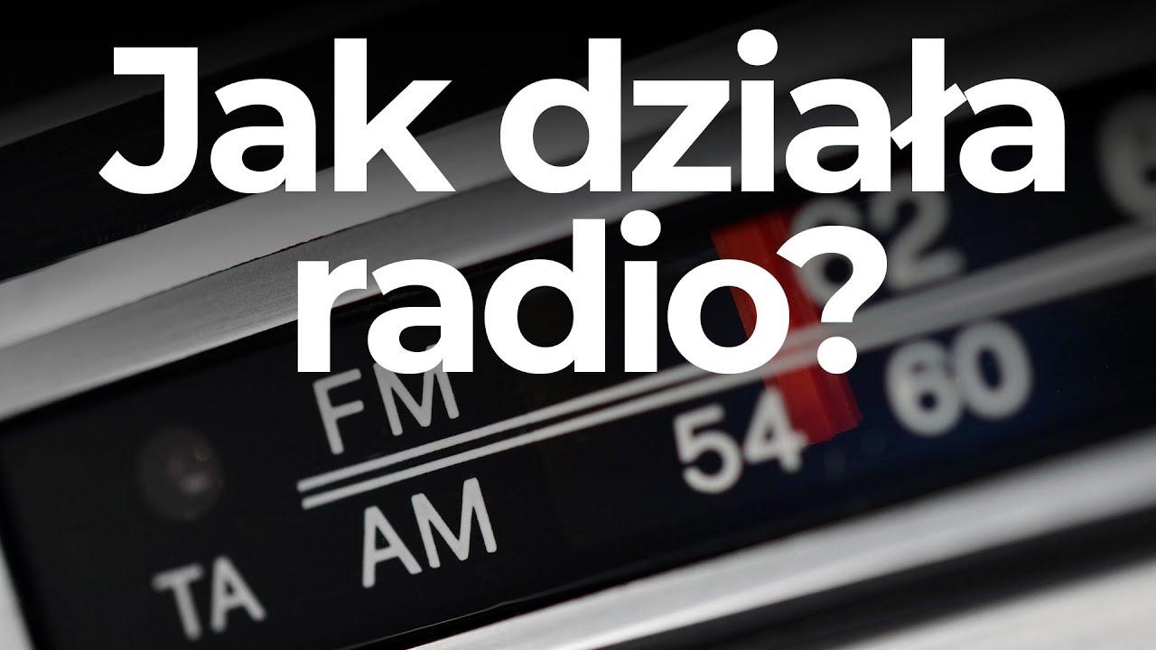 Jak działa radio? KŚ wyjaśnia