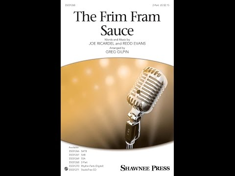 The Frim Fram Sauce (2-Part) - Arranged by Greg Gilpin