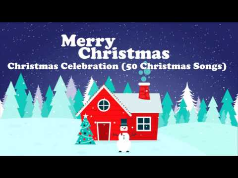 Christmas Celebration (50 Christmas Songs)