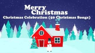 Christmas Celebration (50 Christmas Songs)