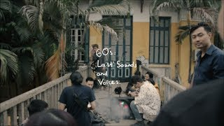 60S: Last Sounds and Voices. - Phim tài liệu ngắn