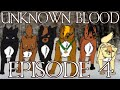 """Unknown Blood ~ Episode 4 """"Eagle Down"""""""