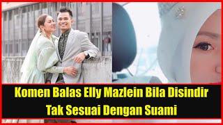 Ini Reaksi Tak Terduga Elly Mazlin Diperli Tak Sesuai Berkahwin Dengan Lelaki Muda