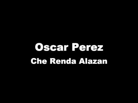 Oscar Perez Che Renda Alazan 2016