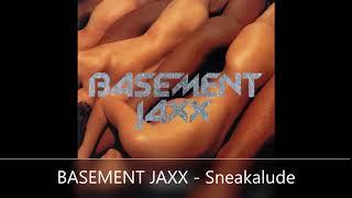 BASEMENT JAXX   Sneakalude