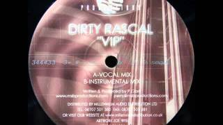 Dirty Rascal - VIP [vocal mix]
