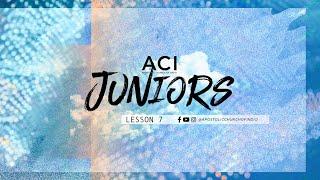 ACI Juniors 6/26/20 Bible Lesson 7
