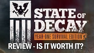 State Of Decay: Year One Survival Edition Review - Is it worth buying?