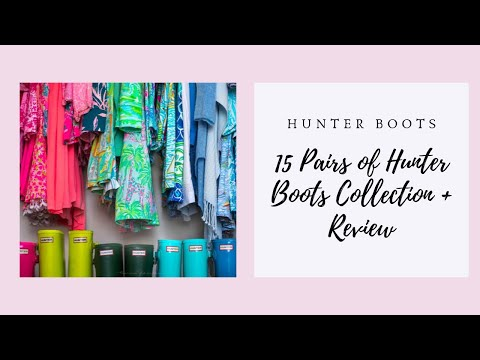 15 Pair Hunter Boot Collection! | 15 Pairs of Hunter Boots! + Review!