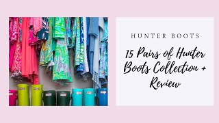 15 Pair Hunter Boot Collection | 15 Pairs of Hunter Boots + Review