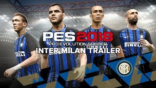 Pes 2018 inter milan trailer