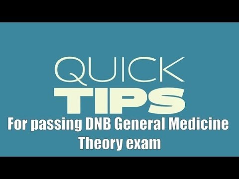 Quick video : 5 Tips to Pass DNB General Medicine Theory exam