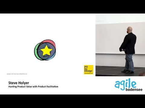Steve Hoyler: Hunting Product Value with Product Facilitation - Agile Bodensee 2017