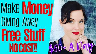 How To Make Money Online $50 a Day+ Giving Away FREE Stuff