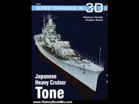 History Book Review: Japanese Heavy Cruiser Tone Super (Super Drawings in 3D Series 16013) by Wal...