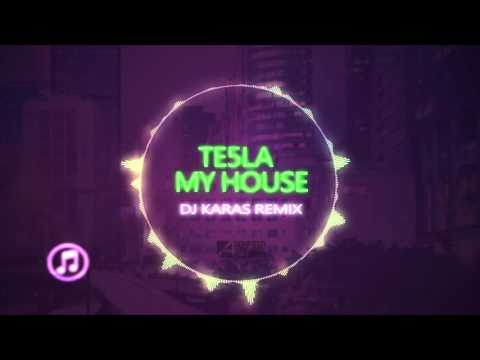 Te5la - My House (Dj Karas Remix)