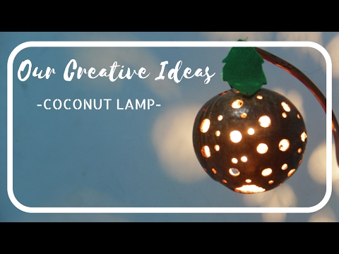 (OUR CREATIVE IDEAS) DIY COCONUT LAMP [HD]