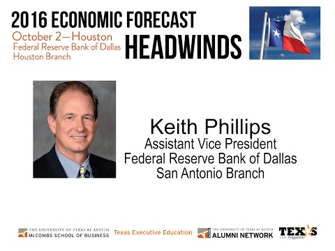 Keith Phillips, AVP, Federal Reserve Bank of Dallas- McCombs 2016 Economic Forecast Houston