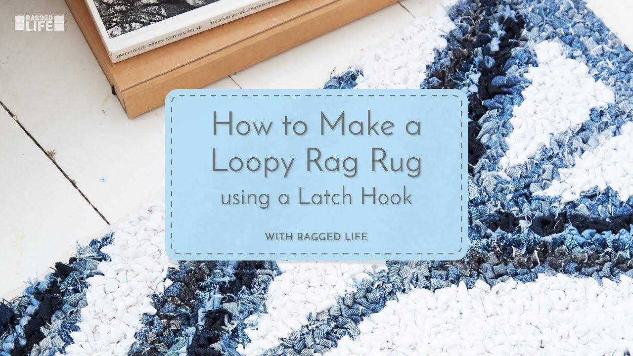 No Sew Loopy Rag Rug Using A Latch Hook