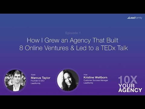 How I Grew an Agency That Built 8 Online Ventures & Led to a TEDx Talk