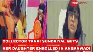 Collector Tanvi Sundriyal gets her daughter enrolled in Anganwadi