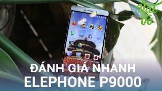 Vật Vờ  Đánh giá nhanh Elephone P9000: 4,990,000đ nổi bật với thiết kế, 4GB RAM, USB Type C