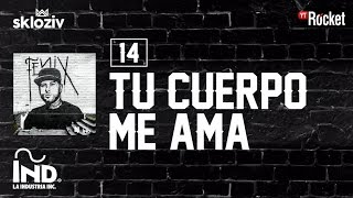 vuclip 14. Tu cuerpo me ama - Nicky Jam ft MineK (Álbum Fénix)