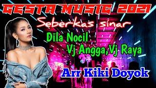 ARTIS BINTANG🔴DILA NOCIL GESTA MUSIC LIVE KESUGIHAN ARR-KIKIDOYOK VJ-ANGGA PERDANA & VJ RAYA MIX2021