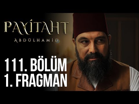 مسلسل السلطان عبد الحميد الثاني الحلقة 111