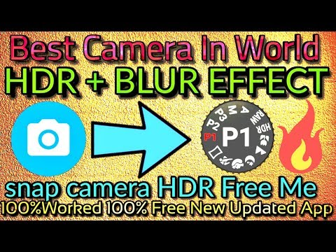 Snap Camera HDR Pro APK Download | World's Best Camera 2018 | HDR + Blur Effect | Technical Villain