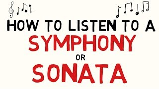 How to Listen to a Symphony or Sonata
