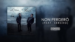 MOSTRO feat. SERCHO - 08 - NON PERDERò (LYRIC VIDEO)