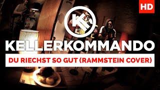 Kellerkommando - Du riechst so gut (Rammstein Cover) [Offizielles Video]