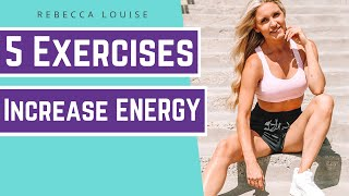 5 Exercises For More Energy - BOOST YOUR MOOD! | Rebecca Louise