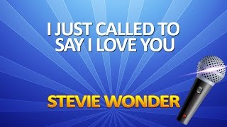 I Just Called To Say I Love You - KARAOKE
